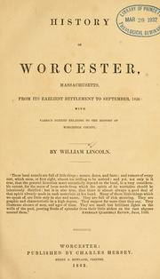 Cover of: History of Worcester, Massachusetts, from its earliest settlement to September, 1836 | Lincoln, William