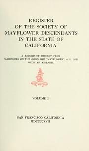 Cover of: Register of the Society of Mayflower descendants in the state of California | Society of Mayflower Descendants (Calif.)
