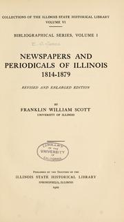 Cover of: Newspapers and periodicals of Illinois, 1814-1879 | Scott, Frank W.