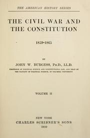 Cover of: The Civil War and the Constitution, 1859-1865 by John William Burgess