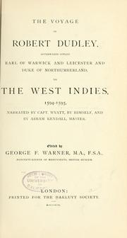 Cover of: The voyage of Robert Dudley, afterwards styled Earl of Warwick and Leicester and Duke of Northumberland, to the West Indies, 1594-1595 | Warner, George F. Sir