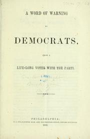 Cover of: A word of warning to democrats, from a life-long voter with the party | William Wright