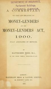 Cover of: A commentary on the law relating to money-lenders and the money-lenders act, 1900 | Haythorne Reed