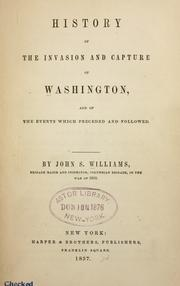 Cover of: History of the invasion and capture of Washington | Williams, John S.