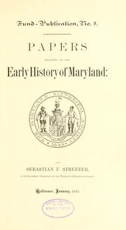 Cover of: Papers relating to the early history of Maryland | Sebastian Ferris Streeter