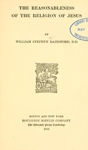 Cover of: The reasonableness of the religion of Jesus | Rainsford, William Stephen