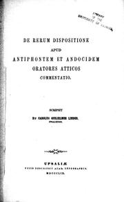 Cover of: De rerum dispositione apud Antiphontem et Andocidem, oratores atticos, commentatio | Carl Wilhelm Linder