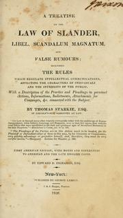 Cover of: A treatise on the law of slander, libel, scandalum magnatum, and false rumours by Starkie, Thomas