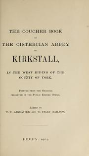 Cover of: The coucher book of the Cistercian abbey of Kirkstall, in the West Riding of the county of York by Kirkstall Abbey.