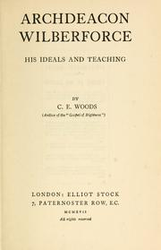 Cover of: Archdeacon Wilberforce, his ideals and teaching | Charlotte Elizabeth Woods