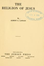 Cover of: The religion of Jesus | Lawson, Albert G.