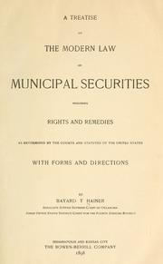 Cover of: A treatise on the modern law of municipal securities by Bayard Taylor Hainer