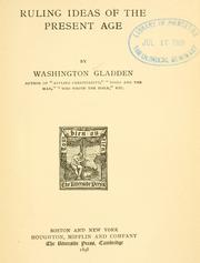 Cover of: Ruling ideas of the present age | Washington Gladden