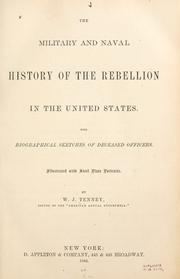 Cover of: The military and naval history of the rebellion in the United States | W. J. Tenney