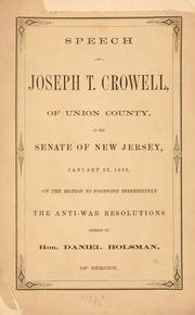 Cover of: Speech of Joseph T. Crowell, of Union County, in the Senate of New Jersey, January 22, 1863 | Joseph T. Crowell