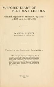 Cover of: Supposed diary of President Lincoln from the repeal of the Missouri compromise in 1854 until April 14, 1865 | Milton Robison Scott