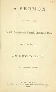 Cover of: A sermon preached in the United Presbyterian church, Mansfield, Ohio, January 24, 1864 | D Paul