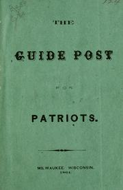 Cover of: The guide post for patriots | George Schmidt