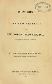 Cover of: Memoirs of the life and writings of the Rev. Robert Hawker, D.D., late Vicar of Charles, Plymouth | Williams, John.