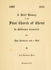 Cover of: A brief history of the First Church of Christ in Middletown, Connecticut for two centuries and a half, 1668-1918 | Azel Washburn Hazen