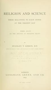 Cover of: Religion and science, their relations to each other at the present day by Stanley Taylor Gibson