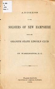 Cover of: Address to the soldiers of New Hampshire from the Granite state Lincoln club of Washington, D.C by Granite state Lincoln club of Washington, D.C