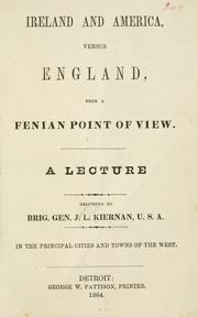 Cover of: Ireland and America, versus England, from a Fenian point of view | James Lawlor Kiernan
