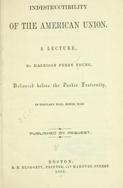 Cover of: Indestructibility of the American union by Young, Harrison Perry