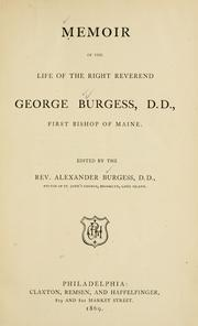 Cover of: Memoir of the life of the Right Reverend George Burgess, D.D., first Bishop of Maine by Alexander Burgess