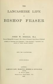 Cover of: The Lancashire life of Bishop Fraser by John William Diggle