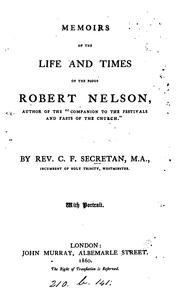 Cover of: Memoirs of the life and times of the pious Robert Nelson | Charles Frederick Secretan