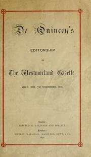 Cover of: De Quincey's editorship of the Westmorland gazette, with selections from his work on that journal, from July, 1818, to November, 1819 | Charles Pollitt