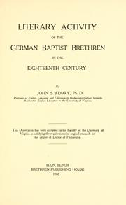 Cover of: Literary Activity of the German Baptist Brethren in the Eighteenth Century | Flory, John Samuel