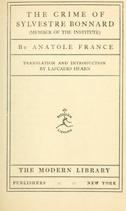 Cover of: The crime of Sylvestre Bonnard (Member of the Institute) Translation and introd. by Lafcadio Hearn by Anatole France
