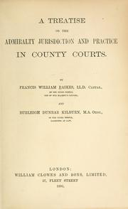 Cover of: A treatise on the admiralty jurisdiction and practice in county courts | Raikes, Francis William