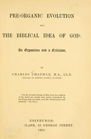 Cover of: Pre-organic evolution and the Biblical idea of God by Chapman, C.