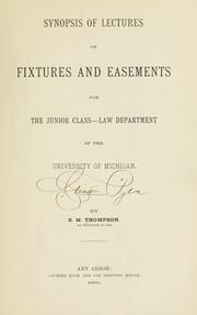 Cover of: Synopsis of lectures on fixtures and easements for the junior class | Bradley Martin Thompson
