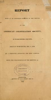 Cover of: Report made at an adjourned meeting of the friends of the American coloziation society | Worcester county colonization society, Worcester, Mass
