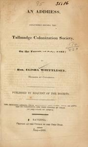 Cover of: An address, delivered before the Tallmadge colonization society, on the Fourth of July, 1833 | Elisha Whittlesey