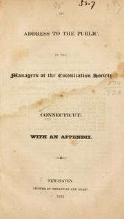 Cover of: An address to the public by the managers of the Colonization society of Connecticut | Colonization Society of the State of Connecticut.