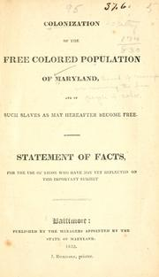 Cover of: Colonization of the free colored population of Maryland, and of such slaves as may hereafter become free | Maryland. Board of managers for removing the free people of color