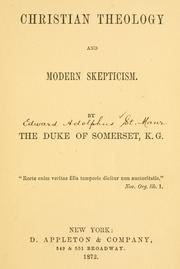 Cover of: Christian theology and modern skepticism | Somerset, Edward Adolphus Seymour Duke of