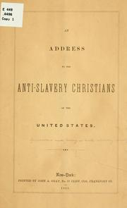 Cover of: An address to the anit-slavery Christians of the United States | American and Foreign Anti-Slavery Society.