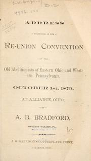 Cover of: Address delivered at the Re-union convention of the old abolitionists of eastern Ohio and western Pennsylvania | Arthur Bullus Bradford