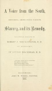 Cover of: A voice from the South, discussing, among other subjects, slavery, and its remedy | Birckhead, Lennox