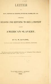 Cover of: Letter to Rev. Edwin H. Chapin, Lucius R. Paige et al., containing reasons for refusing to sign a protest against American slavery | N. M. Gaylord