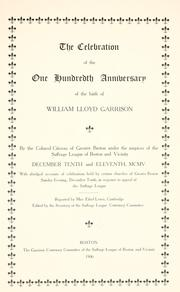Cover of: The celebration of the one hundreth anniversary of the birth of William Lloyd Garrison by Suffrage league of Boston and vicinity. Garrison centenary committee.