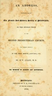 Cover of: An address, delivered before the Female anti-slavery society of Philadelphia | Edwin Pitt Atlee