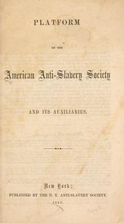 Cover of: Platform of the American anti-slavery society and its auxiliaries | American Anti-Slavery Society.