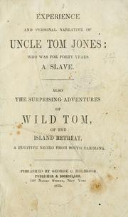 Cover of: Experience and personal narrative of Uncle Tom Jones | Thomas H. Jones